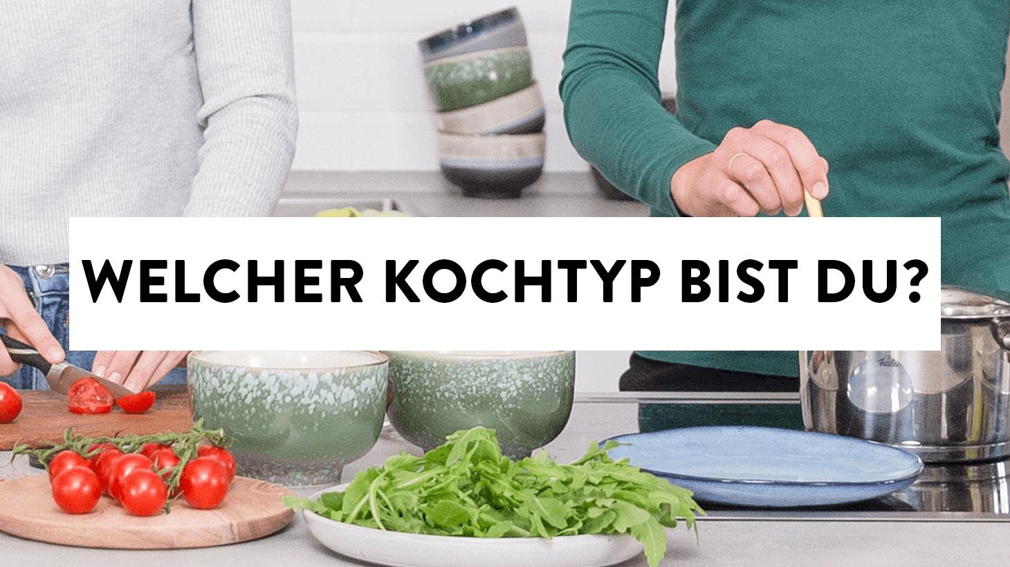 Welcher Kochtyp bist Du?